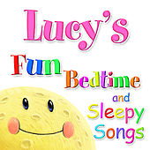 Fun Bedtime and Sleepy Songs For Lucy by Various Artists