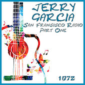 San Francisco Radio 1972 Part One von Jerry Garcia