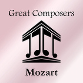 Great Composers: Mozart by Wolfgang Amadeus Mozart