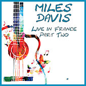 Live in France Part Two (Live) de Miles Davis