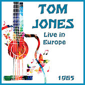 Live in Europe 1965 (Live) by Tom Jones