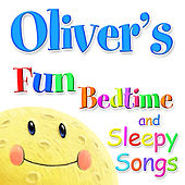 Fun Bedtime and Sleepy Songs For Oliver by Various Artists