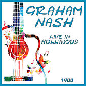 Live in Hollywood 1988 (Live) by Graham Nash