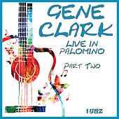 Live in Palomino 1982 Part Two (Live) by Gene Clark
