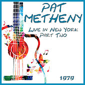 Live in New York 1979 Part Two (Live) von Pat Metheny