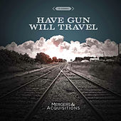 Mergers & Acquisitions by Have Gun, Will Travel