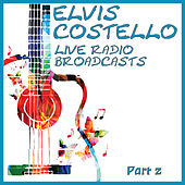 Live Radio Broadcasts Part Two (Live) de Elvis Costello