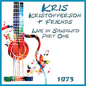 Live in Sausalito 1973 Part One (Live) by Kris Kristofferson
