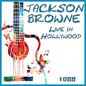 Live in Hollywood 1988 (Live) by Jackson Browne