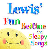 Fun Bedtime and Sleepy Songs For Lewis by Various Artists