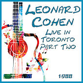 Live in Toronto 1988 Part Two (Live) by Leonard Cohen