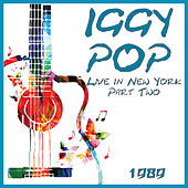 Live in New York 1989 Part Two (Live) by Iggy Pop