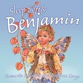 Sleep Softly Benjamin - Lullabies and Sleepy Songs by Various Artists