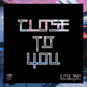 Close To You von Vslbe