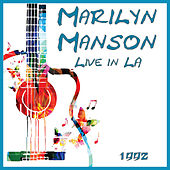 Live in LA 1992 (Live) by Marilyn Manson