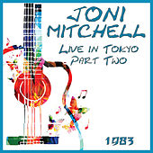 Live in Tokyo 1983 Part Two (Live) de Joni Mitchell