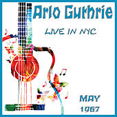 Live in NYC May 1967 (Live) by Arlo Guthrie