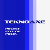 Pocket Full of Posey de TeknoAXE