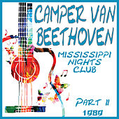 Mississippi Nights Club 1989 Part 2 (Live) by Camper Van Beethoven