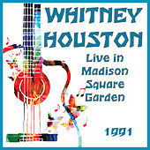 Live in Madison Square Garden 1991 (Live) by Whitney Houston