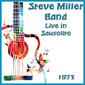 Live in Sausolito 1973 (Live) de Steve Miller Band