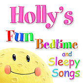 Fun Bedtime and Sleepy Songs For Holly by Various Artists