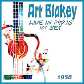 Live in Paris 1st Set 1958 (Live) von Art Blakey