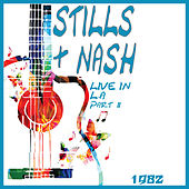 Live in L.A 1982 Part Two (Live) by Crosby, Stills, Nash and Young