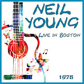 Live in Boston 1976 (Live) by Neil Young
