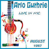 Live in NYC August 1967 (Live) by Arlo Guthrie