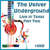 Live in Texas 1969 Part Two (Live) de The Velvet Underground