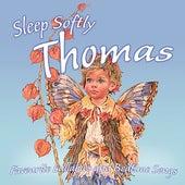 Sleep Softly Thomas - Lullabies & Sleepy Songs by Various Artists
