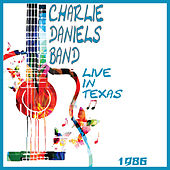 Live in Texas 1986 (Live) by Charlie Daniels