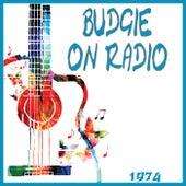 Budgie on Radio 1974 (Live) von Budgie