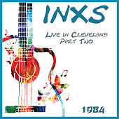Live in Cleveland 1984 Part Two (Live) by INXS