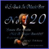 Bach In Musical Box 120 / Sonata For Violin No2 A Major Bwv1015 by Shinji Ishihara