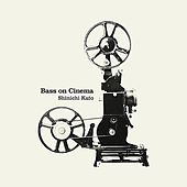 Bass On Cinema by Shinichikato