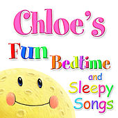 Fun Bedtime and Sleepy Songs For Chloe by Various Artists