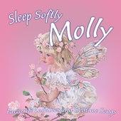 Sleep Softly Molly - Lullabies and Sleepy Songs by Various Artists