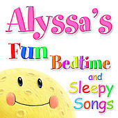 Fun Bedtime and Sleepy Songs For Alyssa by Various Artists