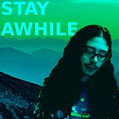 Stay Awhile by Galactodactyl