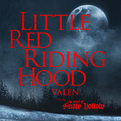 Little Red Riding Hood (From the Wolf of Snow Hollow) - EP de Valen