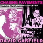 Chasing Pavements by David Garfield
