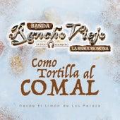 Como Tortilla al Comal (Relanzamiento) de Banda Rancho Viejo De Julio Aramburo La Bandononona