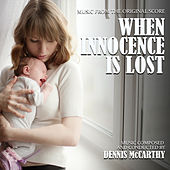 When Innocence Is Lost (Music from the Original Score) von Dennis McCarthy