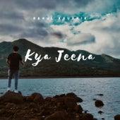 Kya Jeena von Rahul - Kaushik