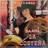 Las Tres Tumbas by Banda La Costeña