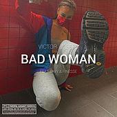 Bad Woman by Victor J Sefo