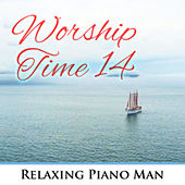 Worship Time, Vol. 14 de Relaxing Piano Man