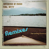 I'm Losing Control (Remixes) by Experience Of Music